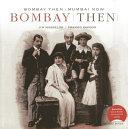 Bombay Then, Mumbai Now
