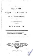 A satirical view of London at the commencement of the nineteenth century  by an observer  J  Corry