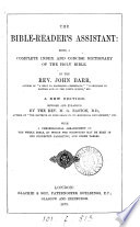 The Bible-reader's assistant, revised and enlarge by M.G. Easton