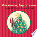 Feliz navidad  Jorge el curioso Merry Christmas  Curious George  Bilingual edition