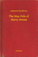 The May Pole of Merry Mount