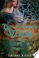 The Captain and The Virgin  A Historical Fiction Romance Sea Story  A Novel