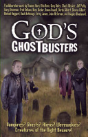 God s Ghostbusters  Vampires  Ghosts  Aliens  Werewolves  Creatures of the Night Beware