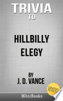 Trivia to Hillbilly Elegy by J  D  Vance  Limited Edition