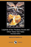 Legends of the Province House and Other Twice-Told Tales