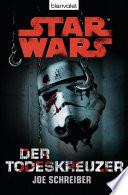 Star Wars  Der Todeskreuzer  Roman