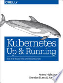 Kubernetes: Up And Running : containers a week. how's that possible? google...
