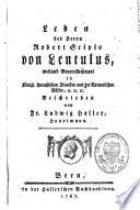 Leben des Herrn Robert Scipio von Lentulus, weiland Generalleutnant in Königl. Preussischen Diensten und der Bernerischen Völker, etc. etc. etc