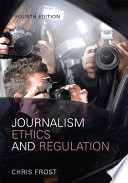 Journalism Ethics and Regulation