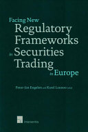 Facing New Regulatory Frameworks in Securities Trading in Europe Revolutionized Technological And Market Innovations Urged