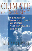 Climate Of Uncertainty : major climate change issues facing our world...