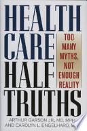 Health Care Half truths