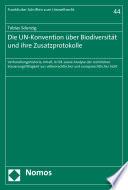 Die UN-Konvention über Biodiversität und ihre Zusatzprotokolle