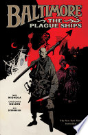 Baltimore Volume 1: The Plague Ships : suddenly flooded with vampires. lord henry baltimore,...