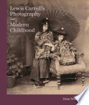 Lewis Carroll S Photography And Modern Childhood