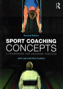 Sport coaching concepts : a framework for coaching practice.