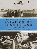 Picture History of Aviation on Long Island  1908 1938