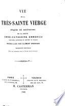 Vie de la très-sainte Vierge, d'après les méditations de la Soeur A. C. E. ... Recueillies par C. Brentano