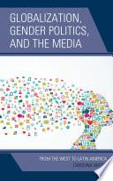 Globalization  Gender Politics  and the Media