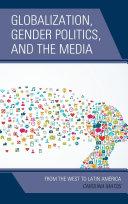 Globalization, Gender Politics, and the Media