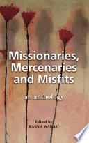 Missionaries  Mercenaries and Misfits