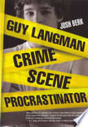 Guy Langman  Crime Scene Procrastinator