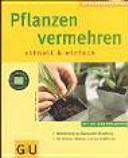 Pflanzen vermehren schnell & einfach