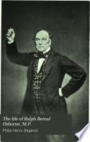 The Life of Ralph Bernal Osborne, M.P.