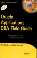 Oracle Application Dba Field Guide
