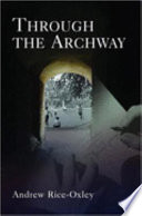 Through The Archway : grange, is a vivid portrait of...