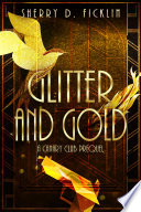 Glitter and Gold by Sherry Ficklin