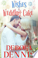 Wishes   Wedding Cake  Contemporary Romance  Holiday Novella