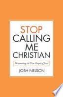 Stop Calling Me Christian