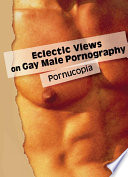 Eclectic Views on Gay Male Pornography