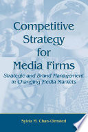 Competitive Strategy for Media Firms