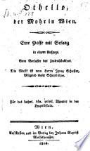 Othello der Mohr in Wien. Eine Posse mit Gesang in 1 Aufz. vom Verfasser des Zwirnhändlers. Musik von Ignaz Schuster