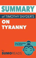 Summary of Timothy Snyder s on Tyranny