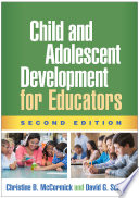 Child And Adolescent Development For Educators, Second Edition : educators a solid grounding in developmental science to...