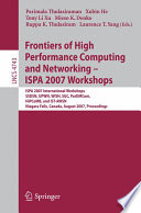 Frontiers of High Performance Computing and Networking - ISPA 2007 Workshops