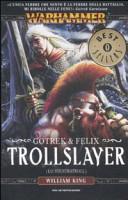 Trollslayer Lo Sventratroll Gotrek Felix Warhammer