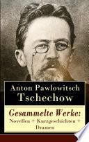 Gesammelte Werke  Novellen   Kurzgeschichten   Dramen  78 Titel in einem Buch   Vollst  ndige deutsche Ausgaben