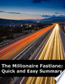 The Millionaire Fastlane  Quick and Easy Summary