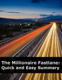 The Millionaire Fastlane Quick And Easy Summary book