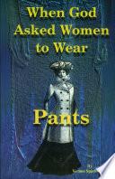 When God Asked Women to Wear Pants
