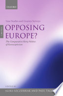 Opposing Europe   The Comparative Party Politics of Euroscepticism