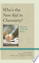 Who s the New Kid in Chemistry