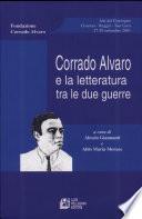 Corrado Alvaro E la Letteratura Tra Le Due Guerre