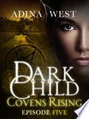 Dark Child Covens Rising Episode 5 book