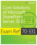 Exam Ref 70-331 Core Solutions of Microsoft SharePoint Server 2013 (MCSE)