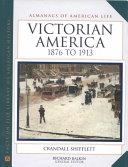 Victorian America  1876 to 1913